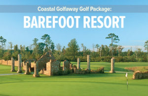 Barefoot Resort Golf Package Package Spotlight: Barefoot Resort