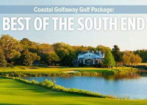 Best of the South End Golf Package from Coastal Golfaway
