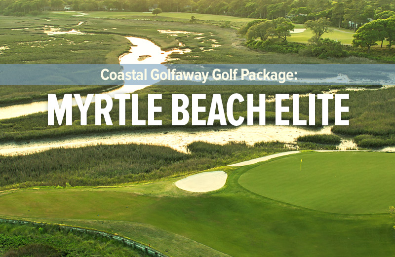 The Myrtle Beach Elite Golf Package from Coastal Golfway