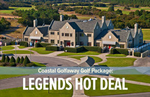 The Legends Hot Deal Golf Package