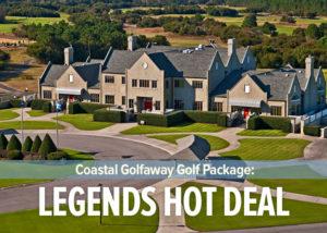 The Legends Hot Deal Golf Package